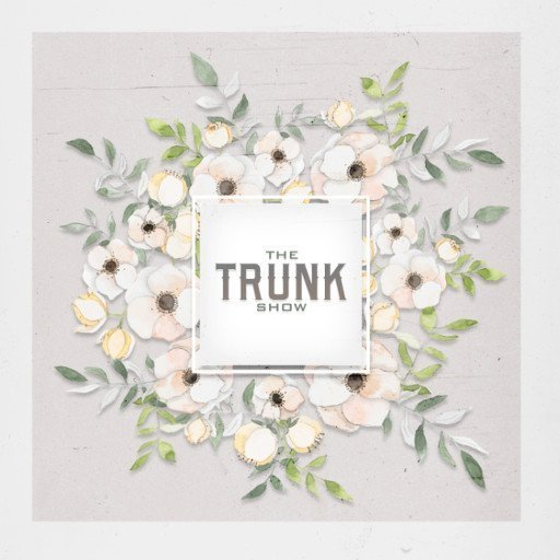 The Trunk Show – June 2019