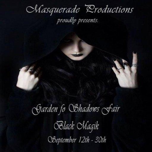 Garden of Shadows Fair Black Magik Sept 2018