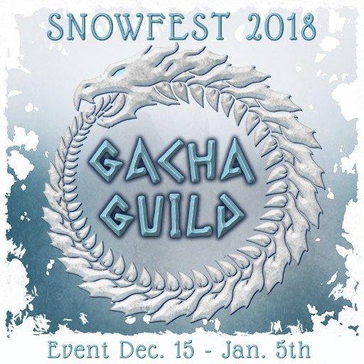 Gacha Guild SNOWFEST December 2018