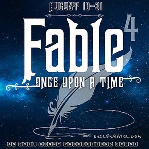 FABLE 4... Once Upon A Time - August 2019