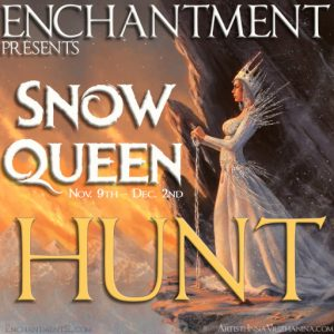 Enchantment Snow Queen HUNT November 2019