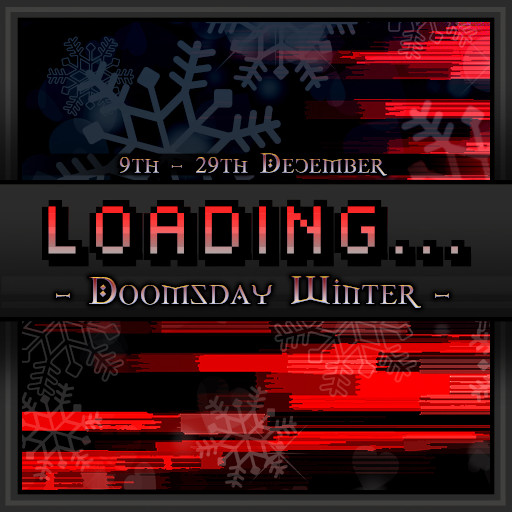 Loading... Event - Doomsday Winter - December 2019