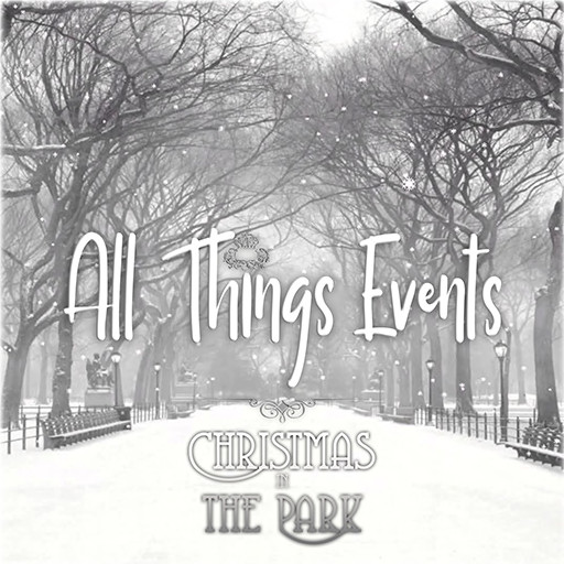 All Things Events: Christmas In The Park - December 2019