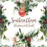 Southern Charm Christmas in the South December 2019