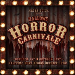 Gacha Guild HALLOWS Horror Carnivale October 2020
