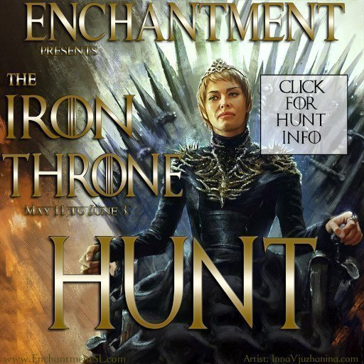 "Enchantment ""The Iron Throne HUNT"" – May 2019"