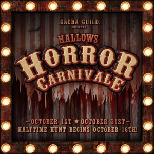 The Gacha Guild HALLOWS Horror Carnivale October 2020 Sign