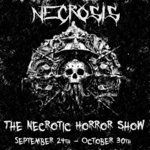 The Necrosis The Necrotic Horror Show September 2021 Sign