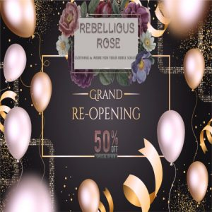 The Rebellious Rose Grand Re Opening October 2021 Sign